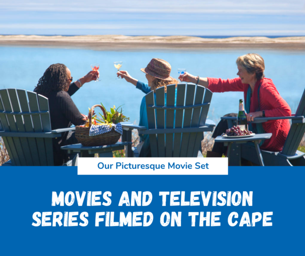 Movies And Television Series Filmed On The Cape Kinlin Grover