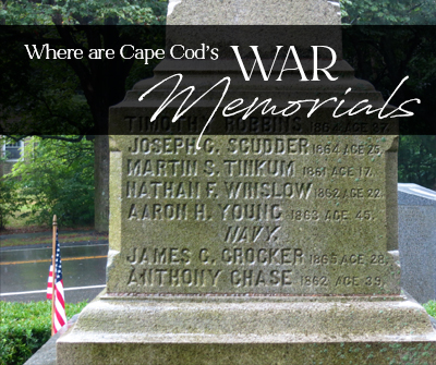"""Graphic with a Cape Cod War Memorial, with text """"where are Cape Cods War memorials"""""""